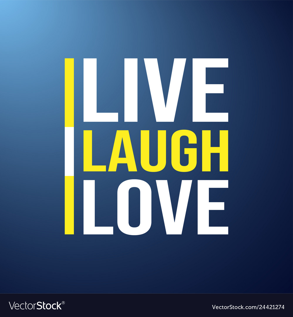 Live laugh love love quote with modern background