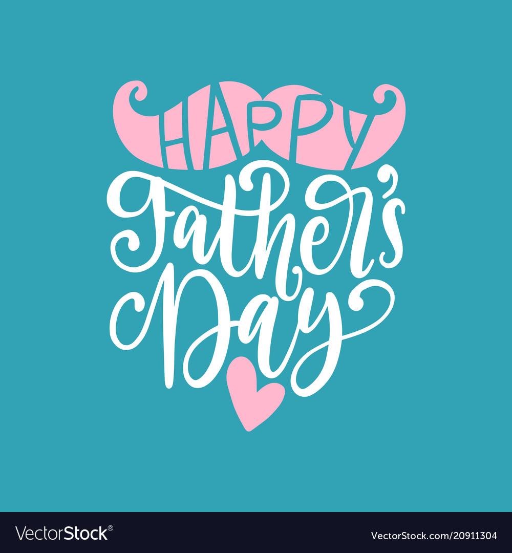 Happy fathers day calligraphic inscription