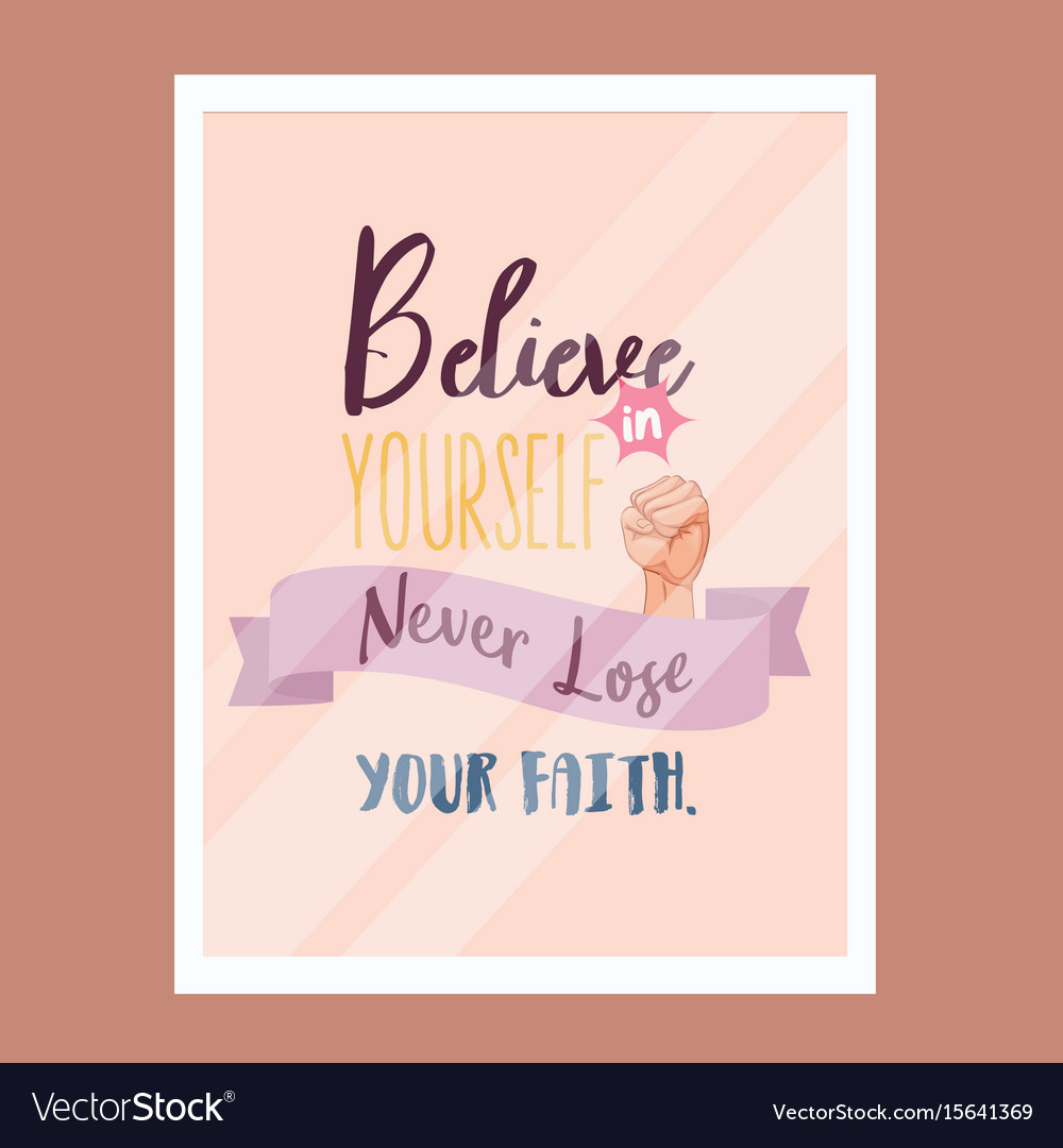 Faith Quotes | Believe In Yourself Never Lose Faith Quotes Vector Image