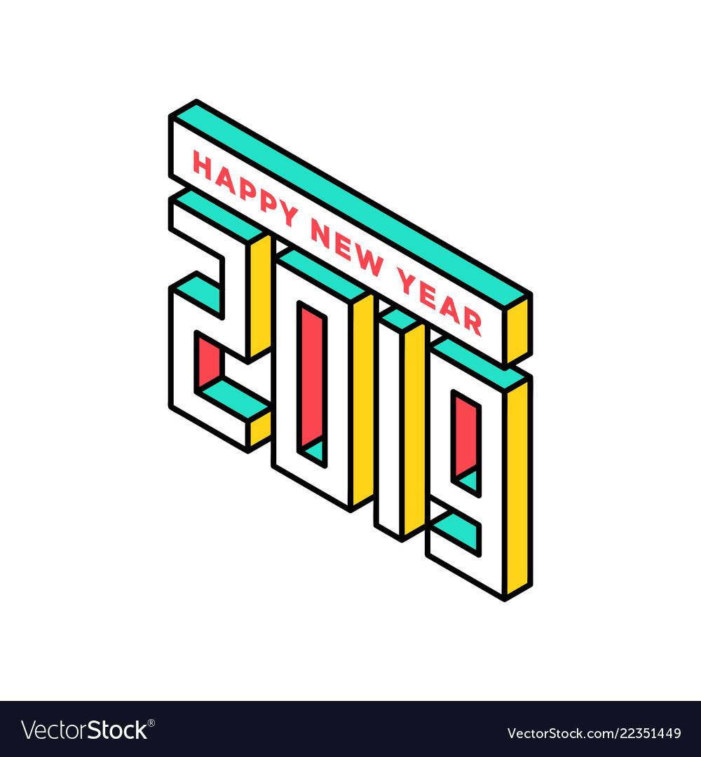 Happy new year 2019 isometric text design