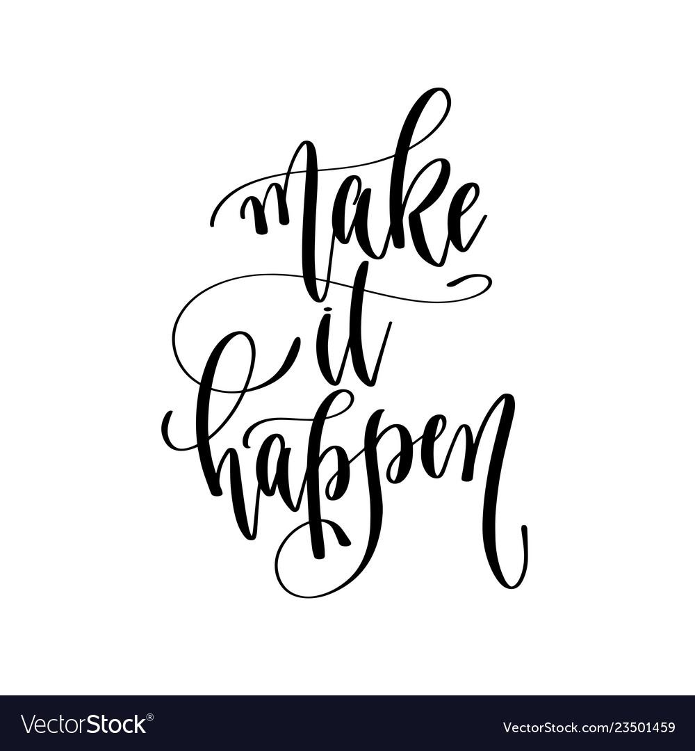 Make it happen - hand lettering inscription text