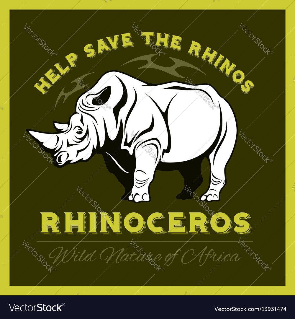 Help save and protect the endangered rhinos from