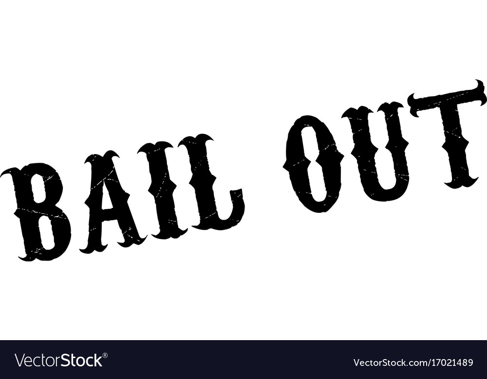Bail out rubber stamp