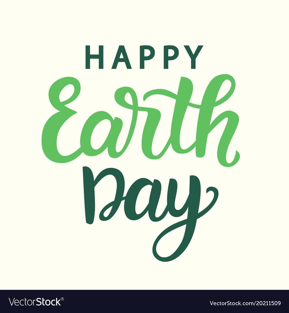 Happy Earth Day Images happy earth day poster with modern calligraphy vector image