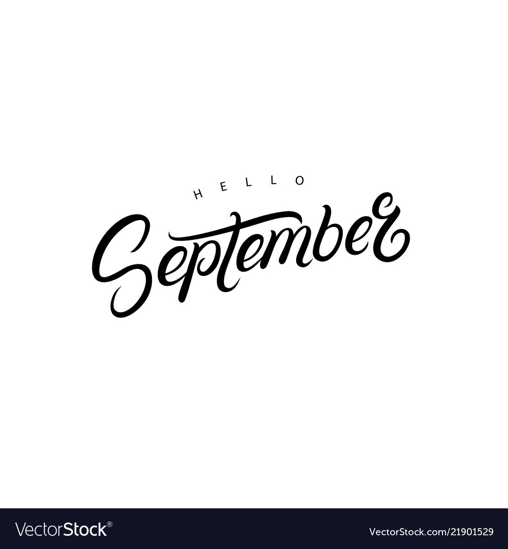 Hello september hand written lettering quote