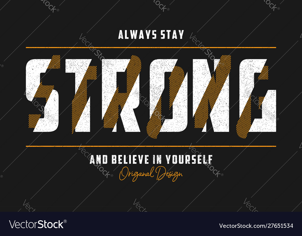Stay strong - typography slogan for t-shirt