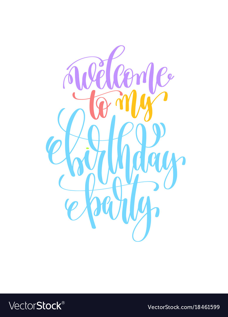 welcome to my birthday party hand lettering poster