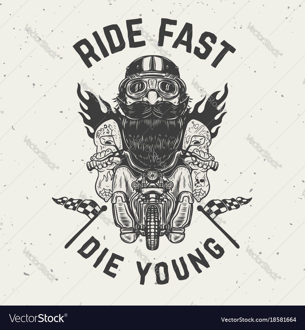 Ride fast die young funny biker character on