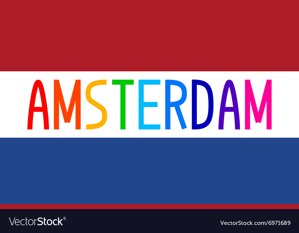 flag of netherlands and colorful word amsterdam vector image