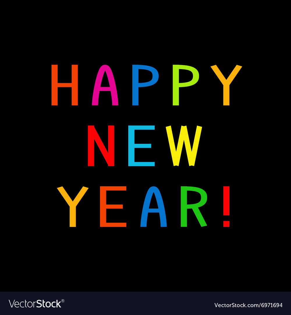 The greeting Happy New Year with colorful letters