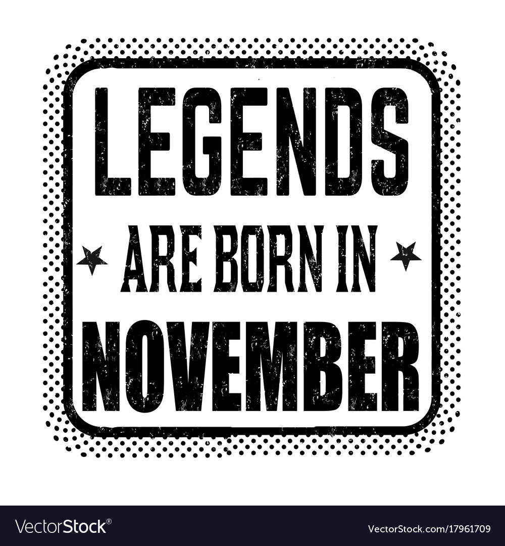 1fbf2904 Legends are born in november vintage emblem or Vector Image