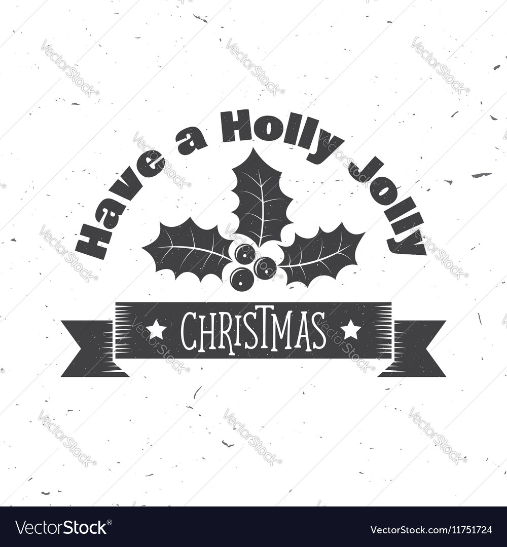 Have a holly jolly Christmas typography Royalty Free Vector