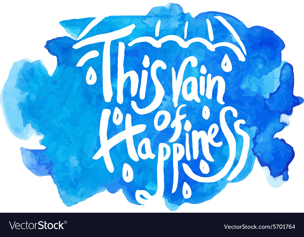 This rain of happiness - hand drawn quotes vector image