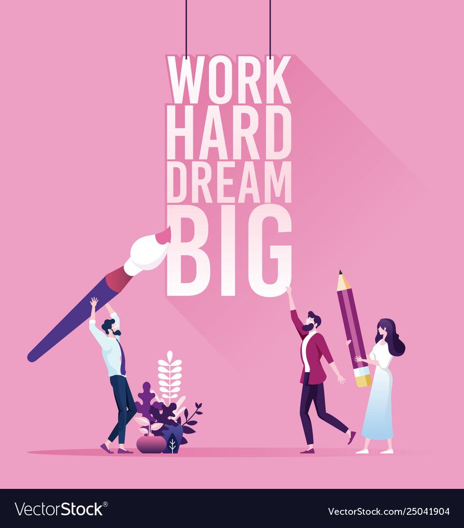 Businessman with text work hard dream big