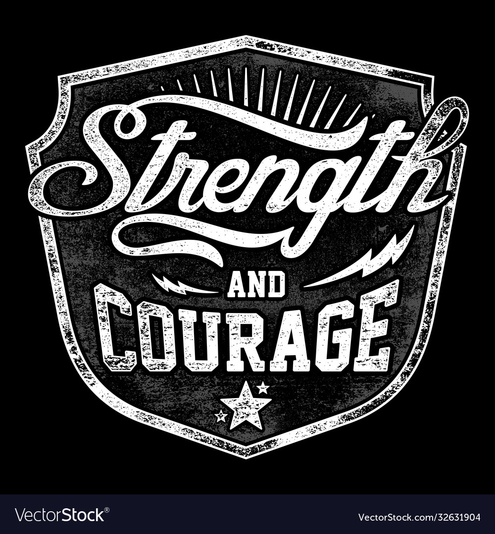 Typography - strength and courage