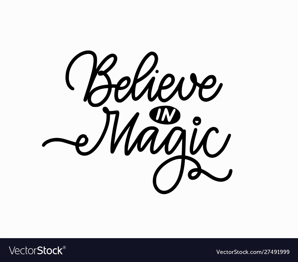 Believe in magic hand-written quote for prints vector