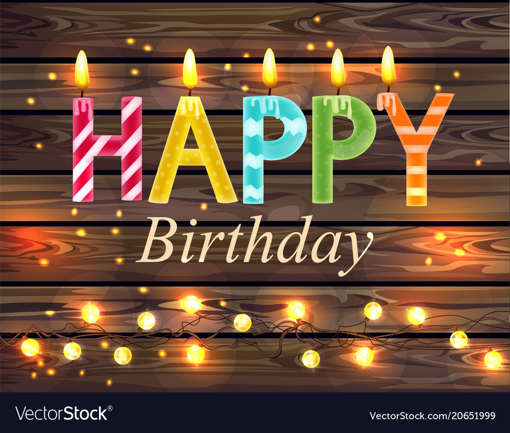 Happy Birthday Candles Text Wooden Lights Vector Image
