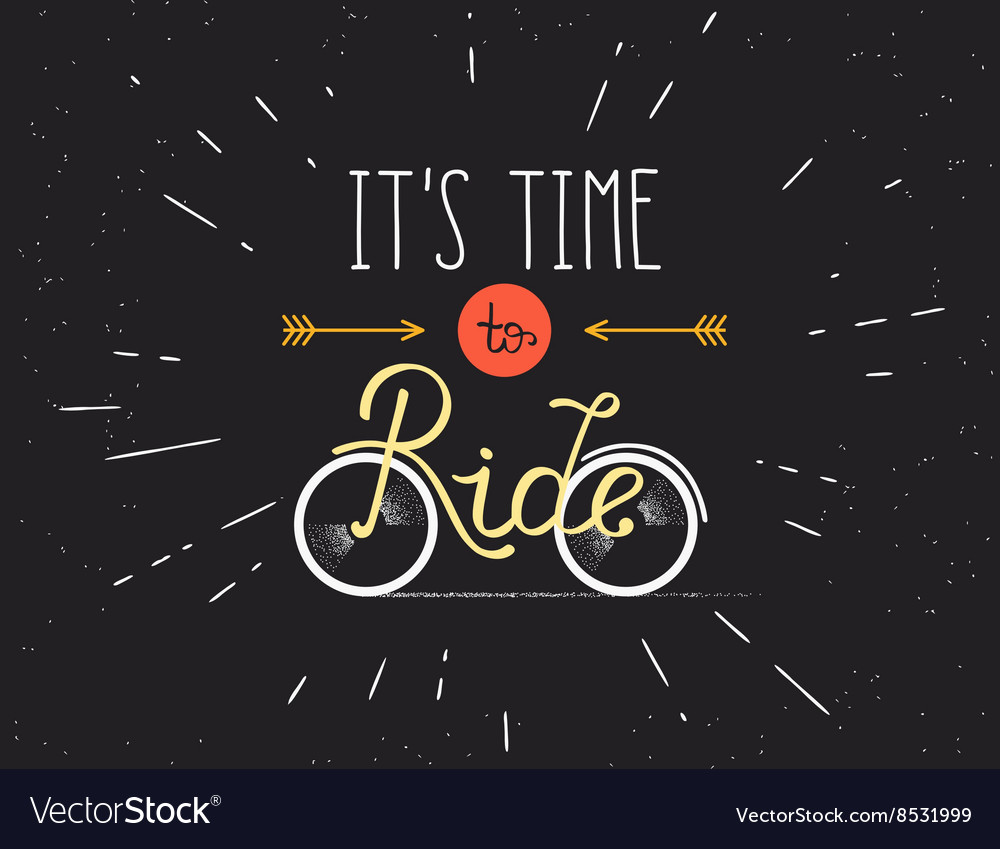 It is time to ride hand made for