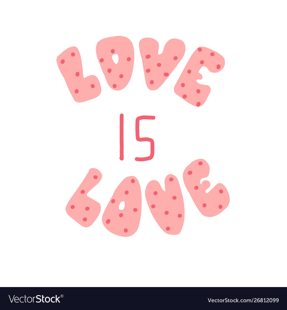 Love is love hand drawn lettering perfect logo