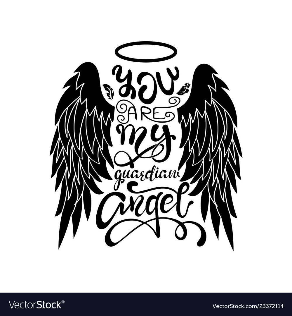 e3d0d75c28a84 You are my guardian angel lettering