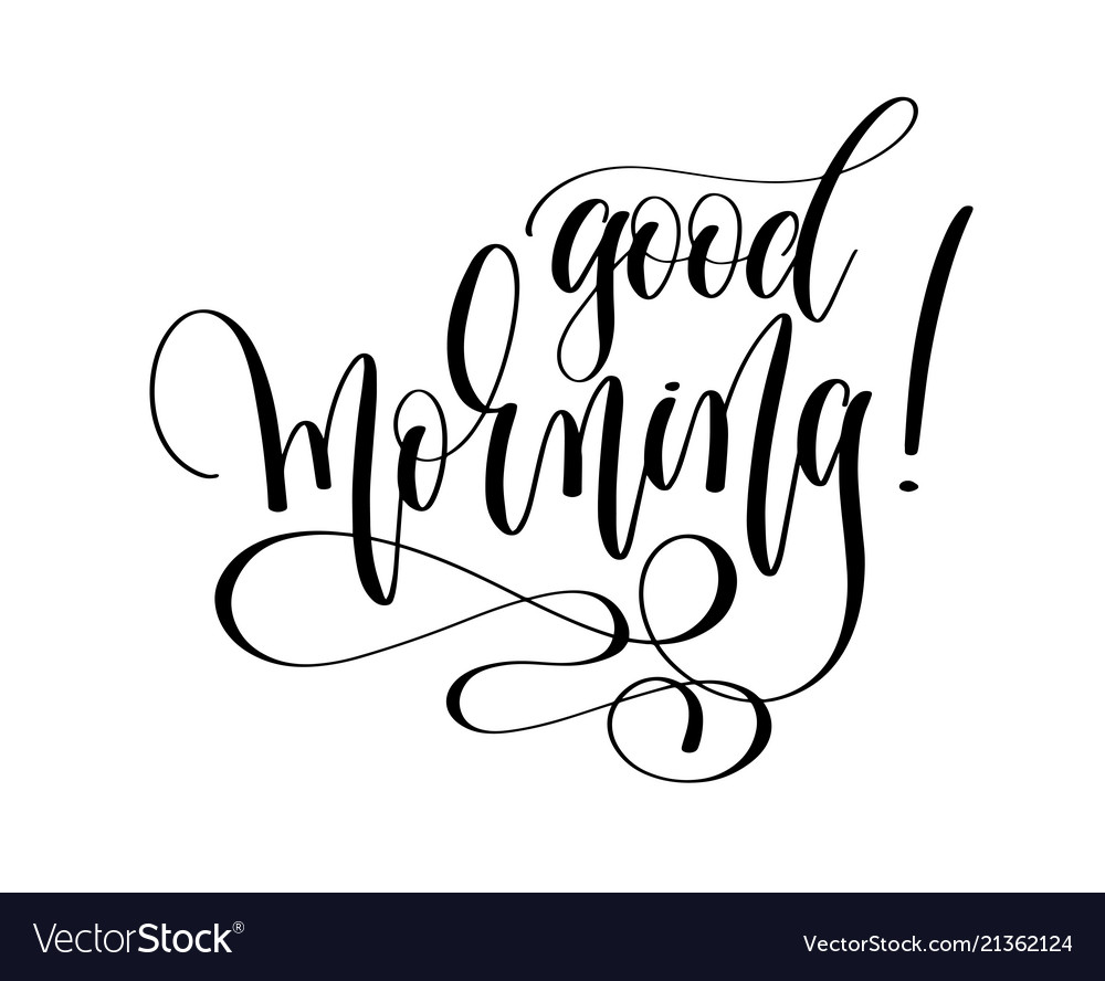 Good morning - hand lettering inscription text