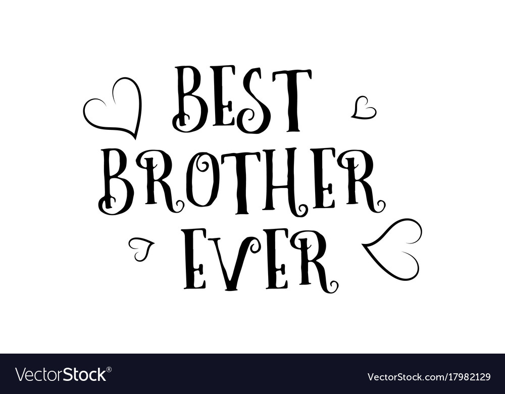 Best Brother Ever Love Quote Logo Greeting Card Vector Image