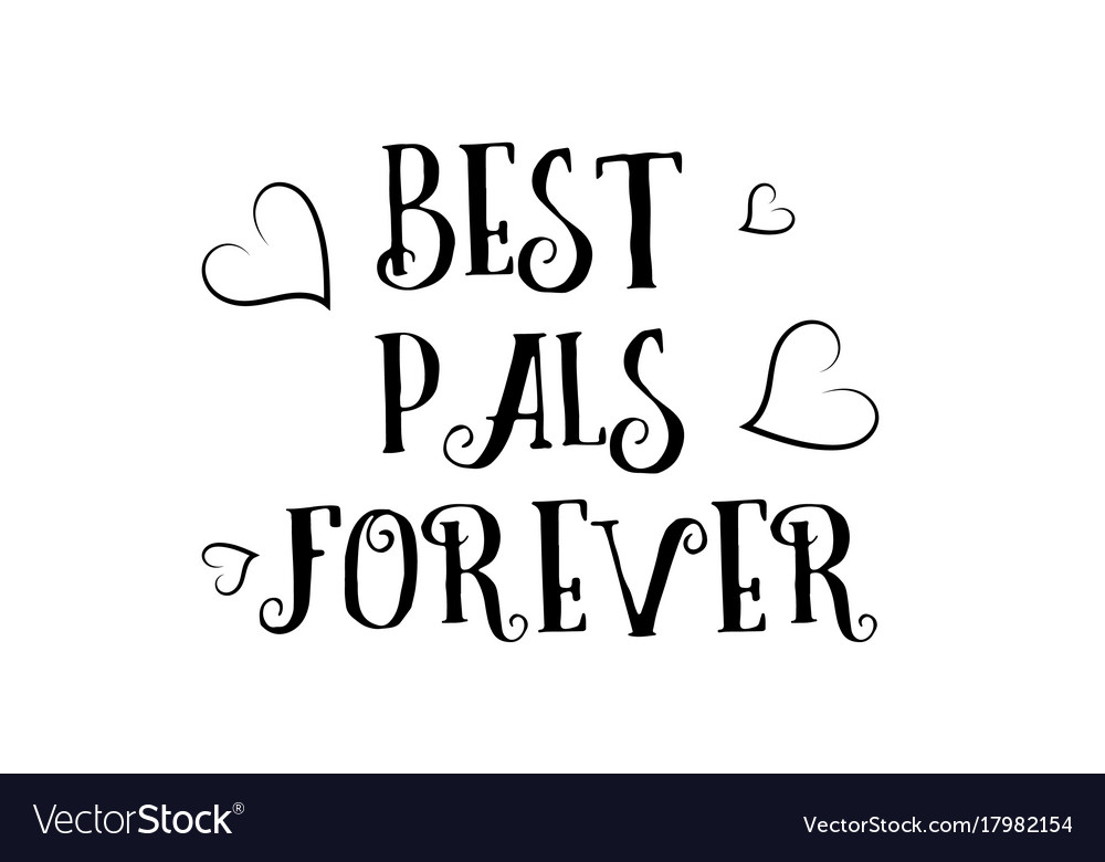 Best Pals Forever Love Quote Logo Greeting Card Vector Image
