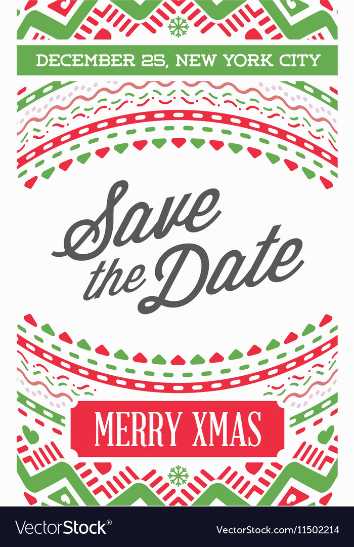 Christmas Save The Date.Happy New Year Or Merry Christmas Theme Save The Vector Image On Vectorstock