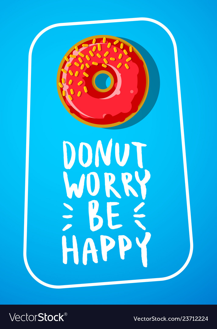 Donut worry be happy note