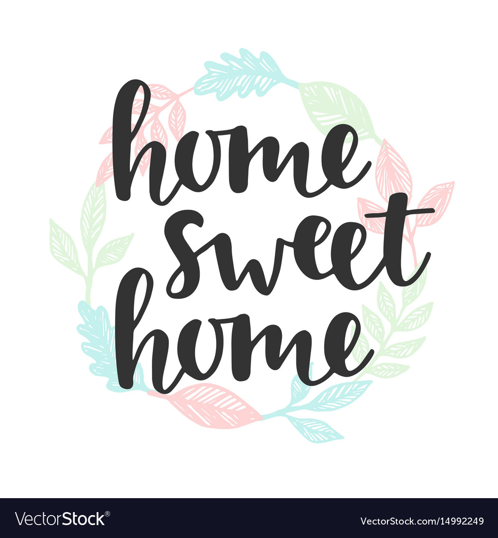 Home sweet home quote handwritten lettering