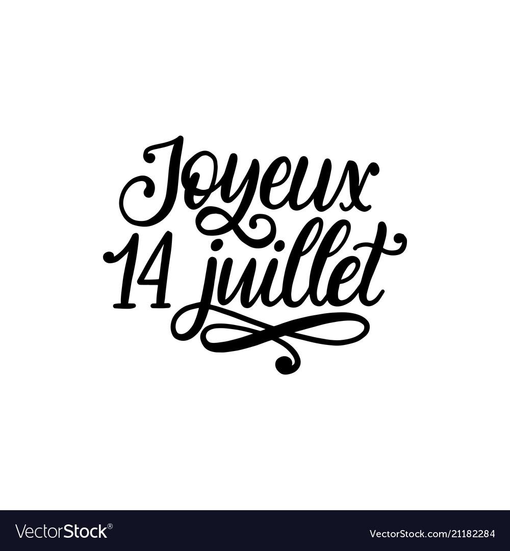 joyeux 14 juillet hand lettering phrase royalty free vector 14th Birthday Invitations joyeux 14 juillet hand lettering phrase vector image