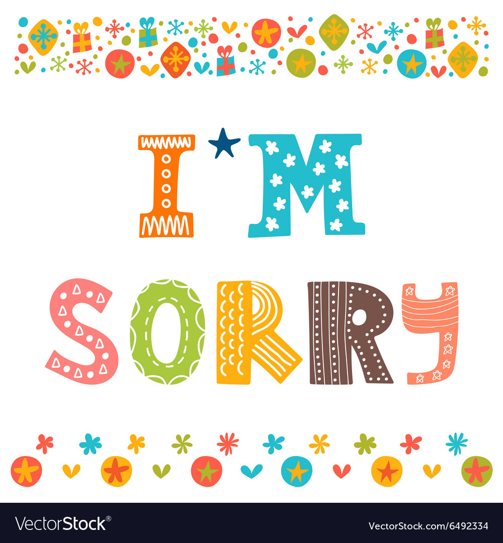 Im sorry design card Hand drawn phrase with vector image