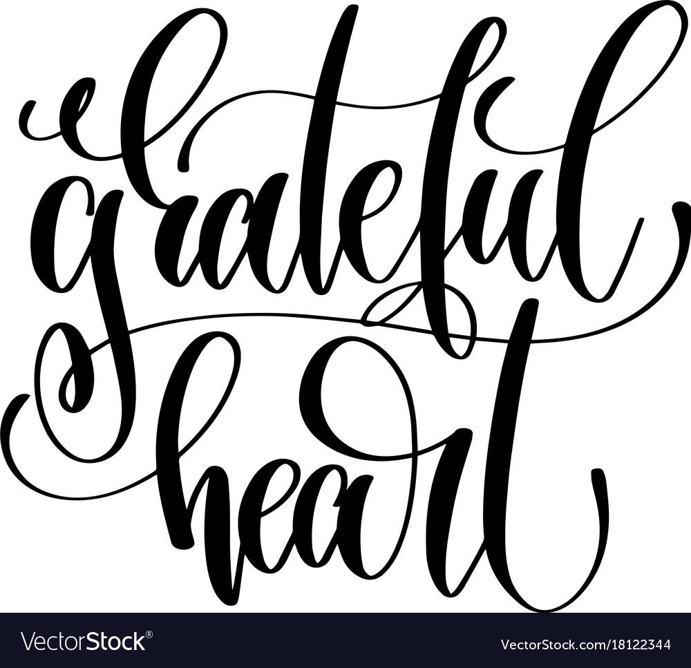 Grateful heart hand lettering inscription to