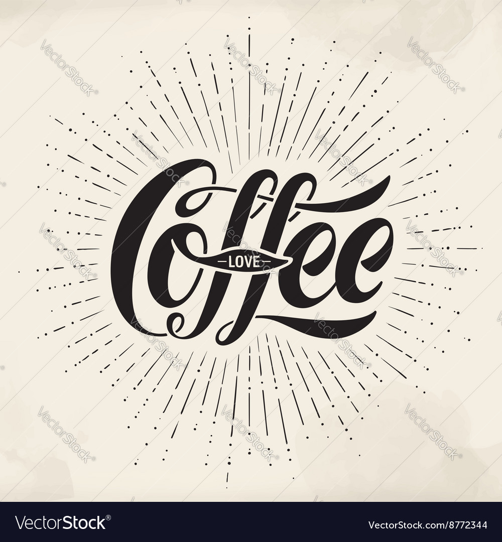Hand-drawn lettering inscription Coffee Love on