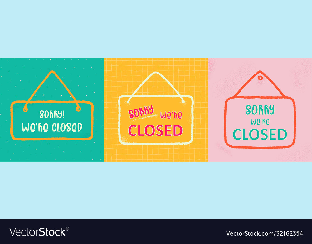 Closed sign with text- sorry we are closed