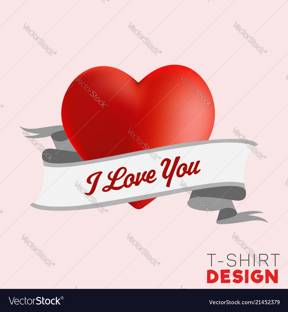 I love you t-shirt design 3d heart with ribbon