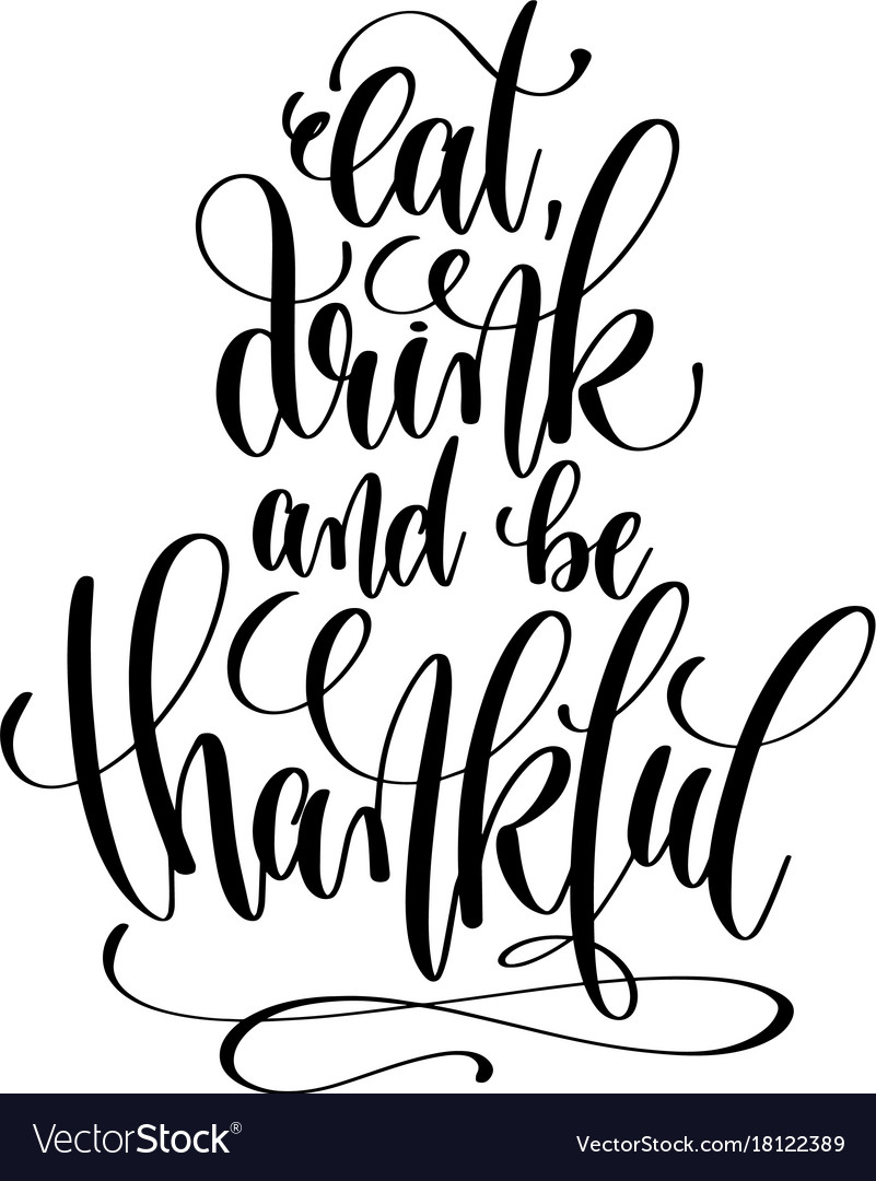 Eat drink and be thankful hand lettering