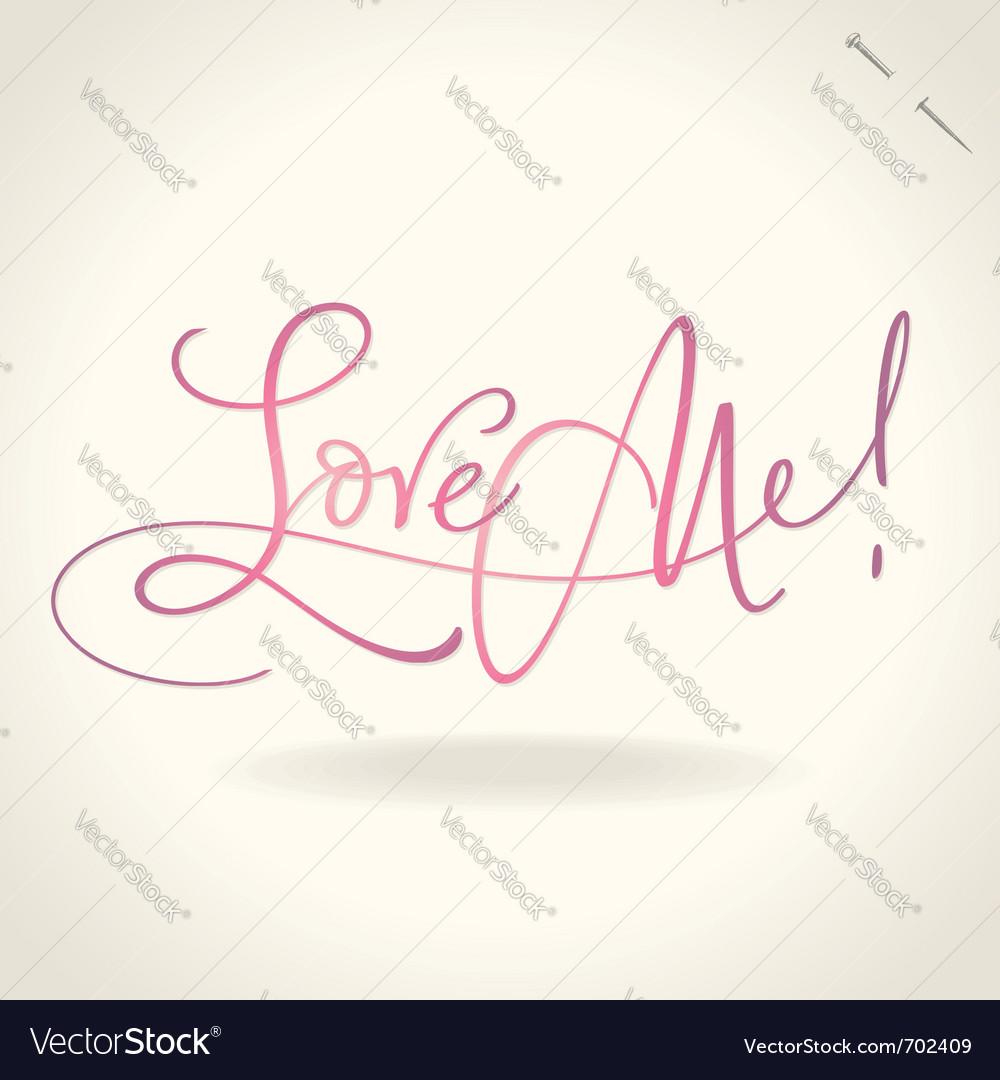 Love me hand lettering