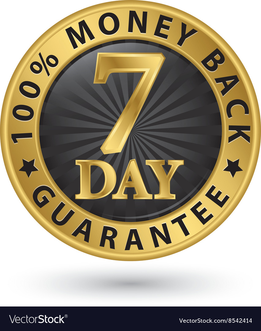 7 day 100 money back guarantee golden sign