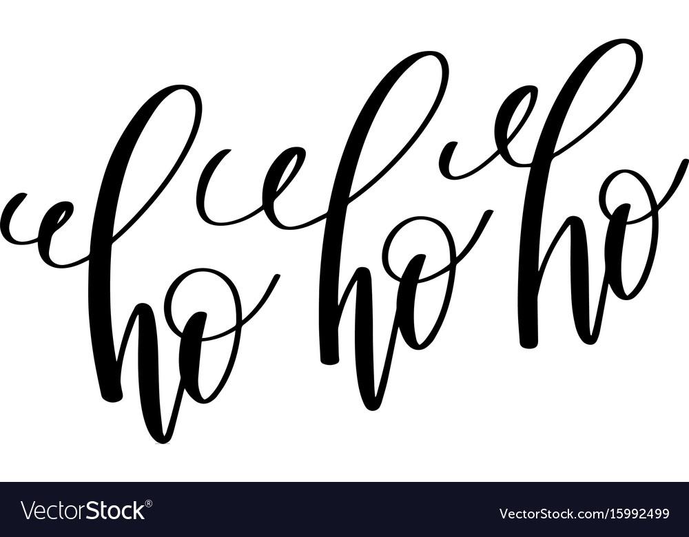Ho ho ho hand lettering inscription to winter