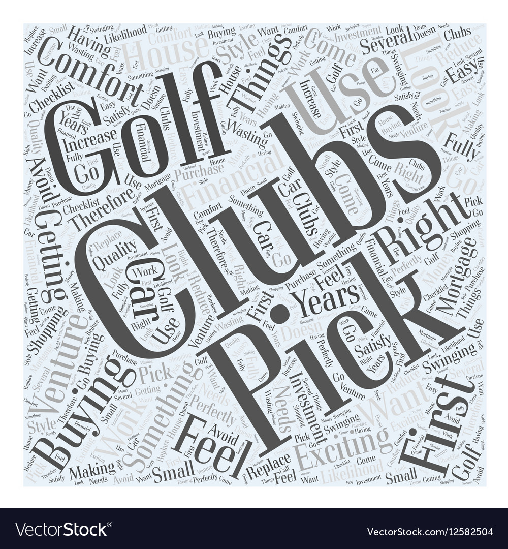 Picking Golf Clubs With The Right Feel For You vector image
