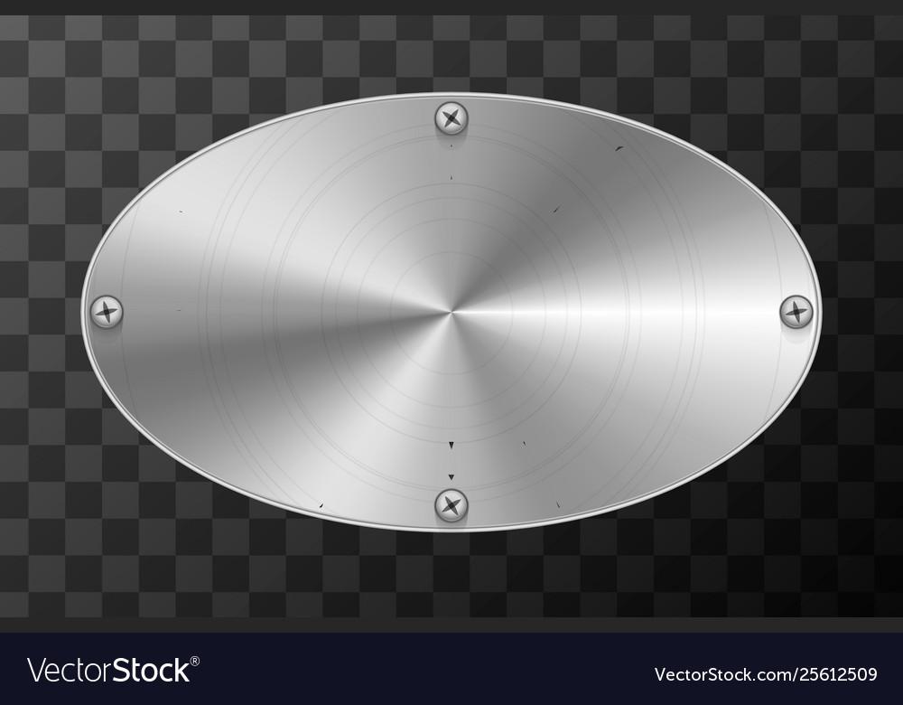 Glossy metal industrial plate in ellipse shape on