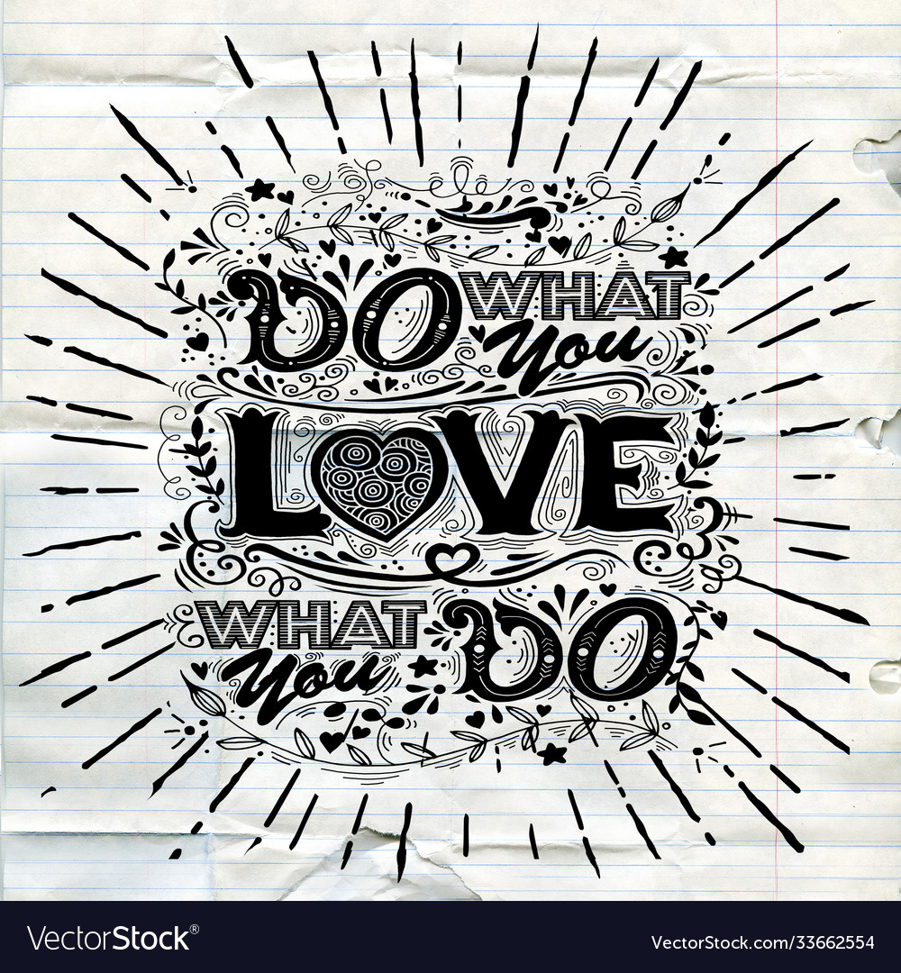 Do what you love love what you do inspirational