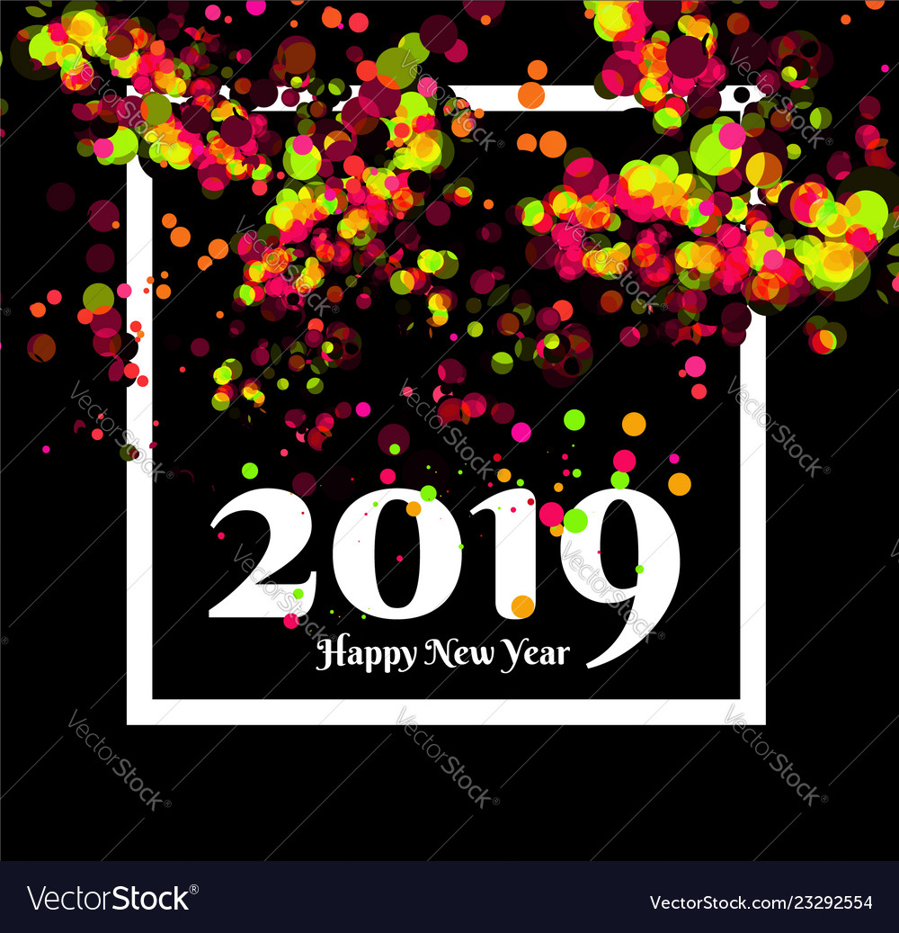 Happy new year 2019 party greeting with confetti
