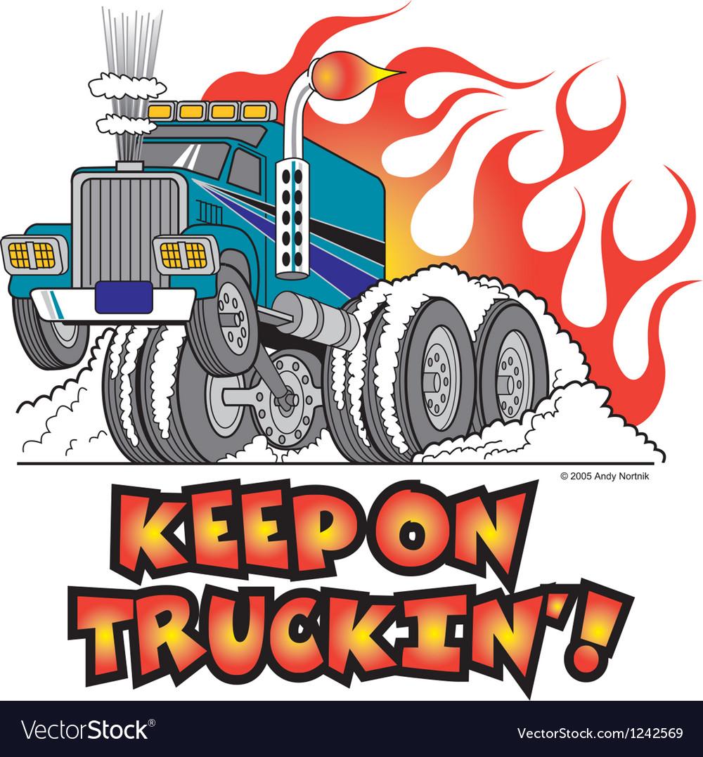 Keep on truckin vector image