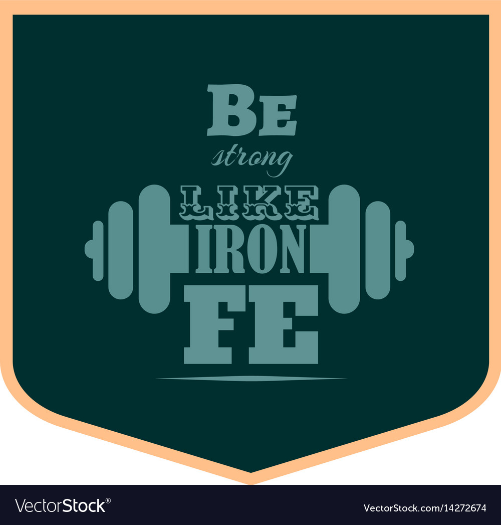 Be strong like iron gym motivation quote vector image