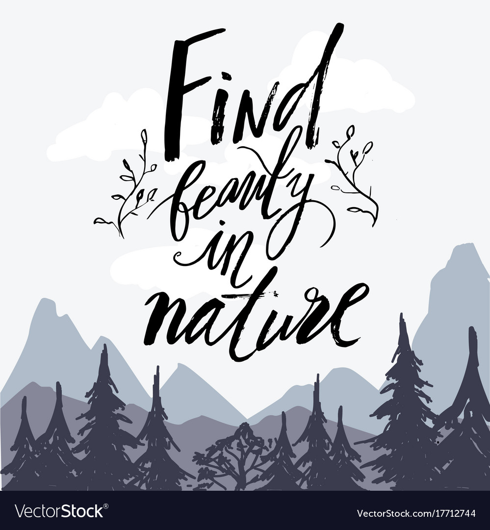 Find beauty in nature hand drawn wilderness