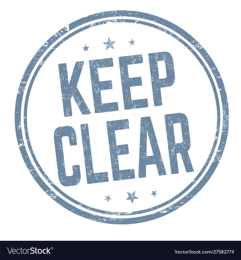 Keep clear sign or stamp