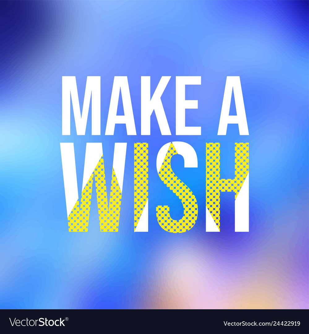 Make a wish life quote with modern background Vector Image