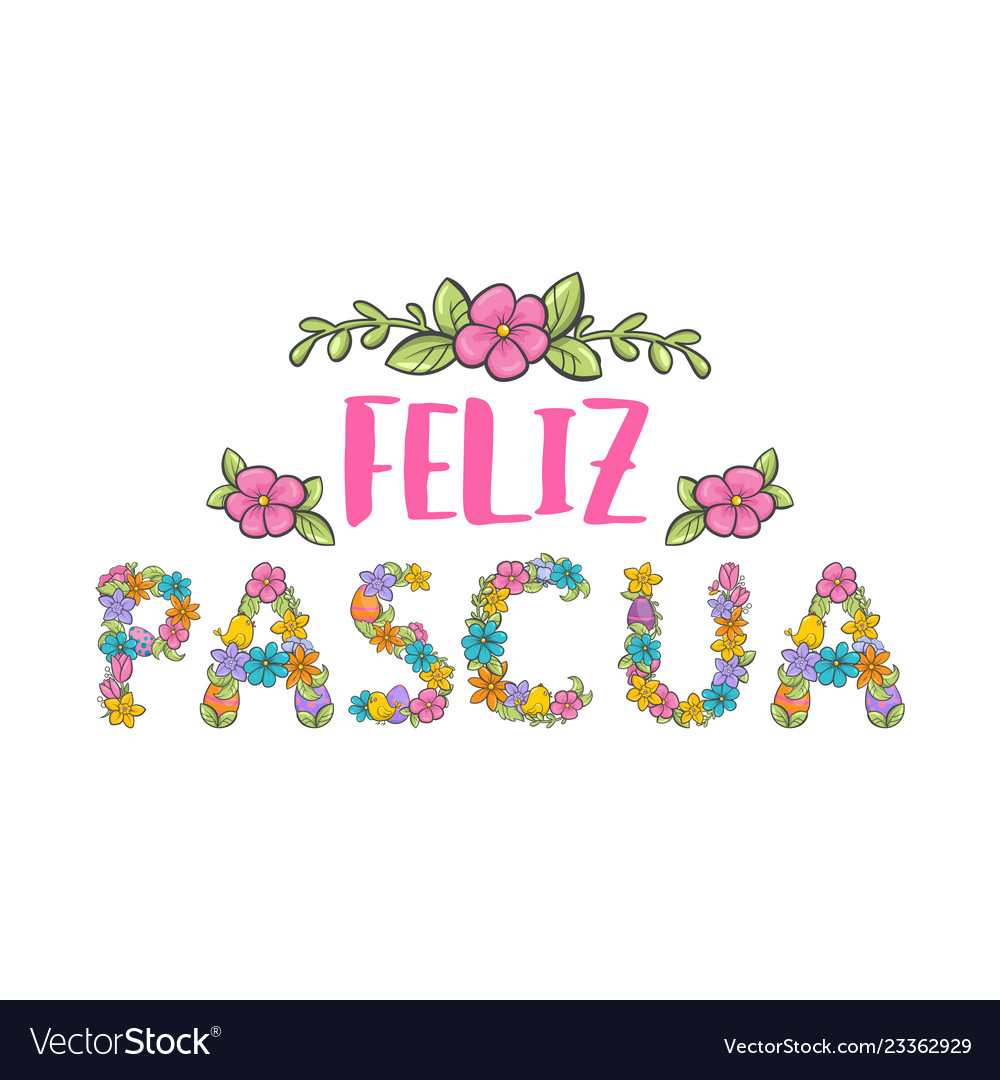 Feliz pascua colorful flower lettering happy